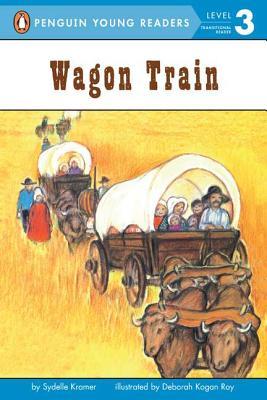 Wagon Train By Kramer, Sydelle/ Ray, Deborah Kogan (ILT)
