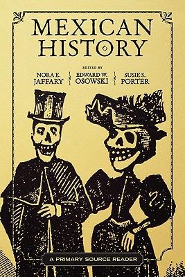 Mexican History By Jaffary, Nora E. (EDT)/ Osowski, Edward W. (EDT)/ Porter, Susie S. (EDT)