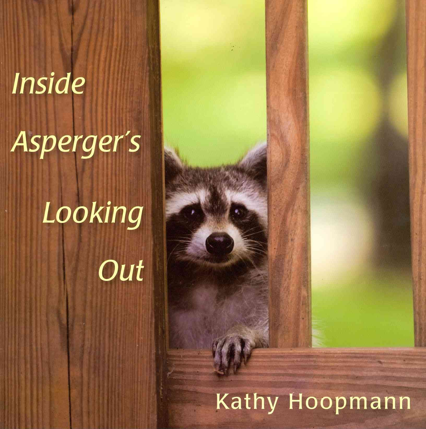 Inside Asperger's Looking Out By Hoopmann, Kathy